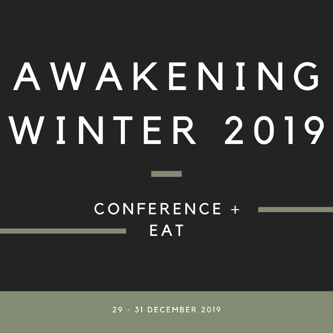 AWAKENING | Winter 2019 Conference + Eat
