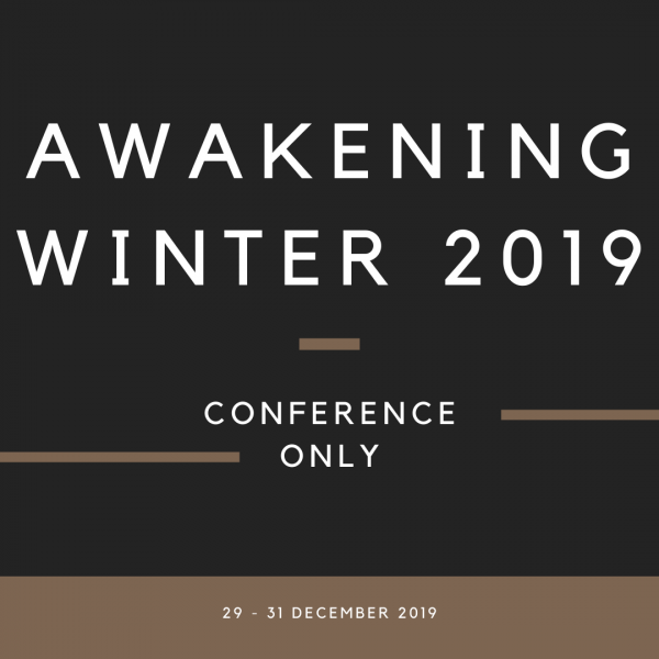 AWAKENING | Winter 2019 Conference only